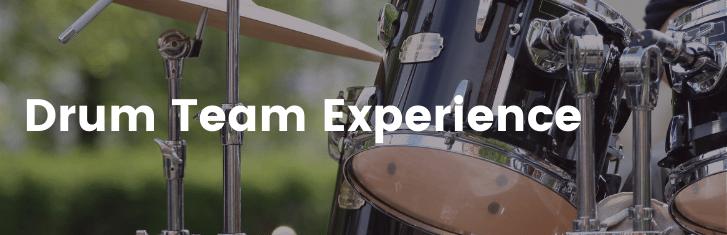 Drum Team Experience